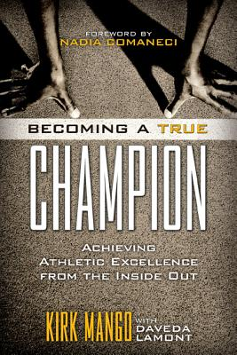 Becoming a True Champion By Mango, Kirk/ Lamont, Daveda